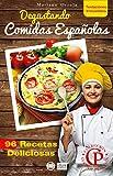 DEGUSTANDO COMIDAS ESPAÑOLAS: 96 recetas deliciosas (Colección Cocina Práctica - Tentaciones Irresistibles nº 8)