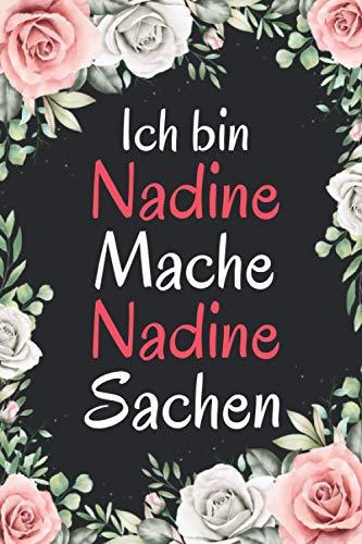 Ich bin Nadine mache Nadine Sachen: Personalisierte Mädchen & Frauen Namen Geschenkideen, Geschenk für schwester zu weihnachten Geburtstag - Notizbuch a5 liniert
