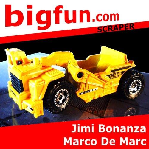 Bigfun.Com Scraper - Jimi Bonanza - Marco De Marc