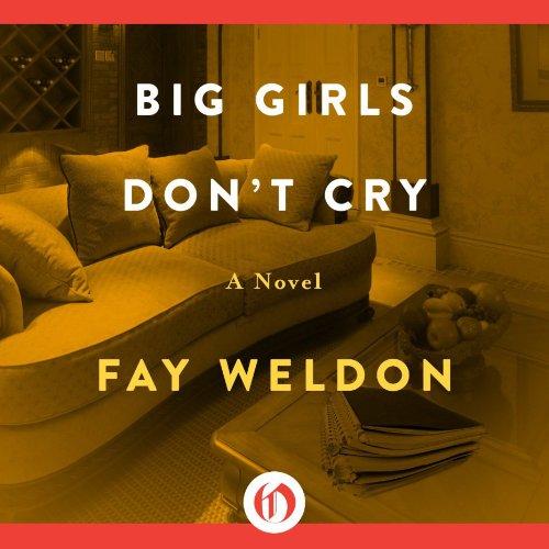 Big Girls Don't Cry     A Novel              De :                                                                                                                                 Fay Weldon                               Lu par :                                                                                                                                 Cassandra Wilson                      Durée : 6 h et 58 min     Pas de notations     Global 0,0
