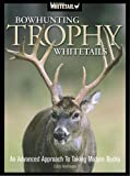 North American Whitetail Bowhunting Trophy Whitetails Book
