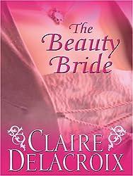 The Beauty Bride: Claire Delacroix