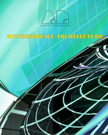 Hypersurface Architecture (Architectural Design Profile, Band 133)