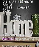 Die fast perfekte Family Unser Sommer 2020: Das Leben zwischen 3 Genarationen (German Edition)
