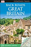 DK Eyewitness Back Roads Great Britain (Travel Guide)