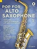 Pop For Alto Saxophone 1: 12 Pop-Hits in Easy Arrangements. Band 1. 1-2 Alt-Saxophone. Ausgabe mit Online-Audiodatei.
