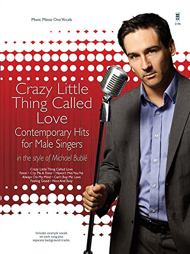 Crazy Little Thing Called Love: Contemporary Hits for Male Singers in the Style of Michael Buble