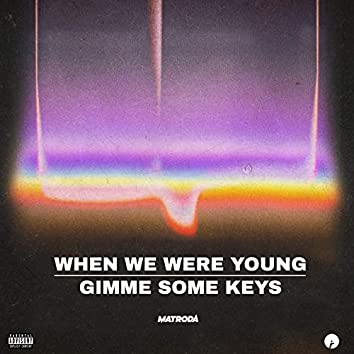 When We Were Young / Gimme Some Keys