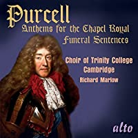 Henry Purcell: Anthems For The Chapel Royal/Funeral Sentences by Trinity College Cambridge (2014-10-30)