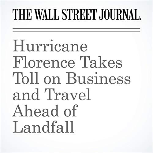 Hurricane Florence Takes Toll on Business and Travel Ahead of Landfall copertina