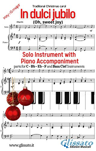 In dulci jubilo - Solo with Piano acc. (key G): Oh, sweet Joy (Christmas Carols) (English Edition)