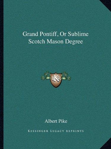 Grand Pontiff, or Sublime Scotch Mason Degree