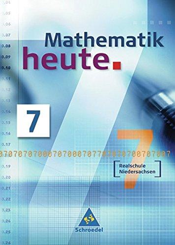 Mathematik heute - Ausgabe 2005 Realschule Niedersachsen: Schülerband 7