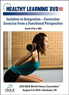 Isolation to Integration Corrective Exercise From a Functional Perspective by Justin Price