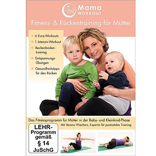 MamaWORKOUT: Fitness & Rückentraining für Mütter -- Das gesundheitsorientierte Programm von Expertin Verena Wiechers