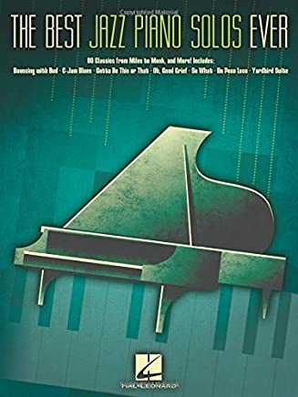 The Best Jazz Piano Solos Ever: 80 Classics, From Miles to Monk and More by Hal Leonard Corp.(2014-01-01)