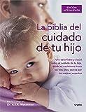 La biblia del cuidado de tu hijo (Embarazo, bebé y niño)