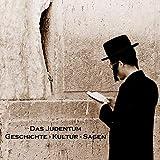 Das Judentum (Geschichte, Kultur, Sagen)