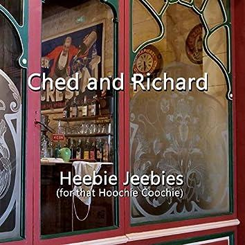 Heebie Jeebies (for that Hoochie Koochie)