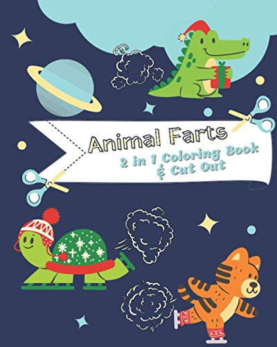 Animal Farts Coloring Book: 2 IN 1 Coloring Book and Cut Out Ultimate Educational Scissors Cutting Workbook Activity Book Simple to Color and Cut