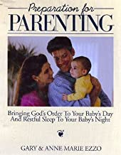 Preparation for Parenting: Bringing God's Order to Your Baby's Day and Restful Sleep to Your Baby's Night