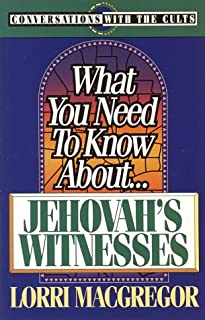 What You Need to Know About Jehovah's Witness (Conversations With the Cults)