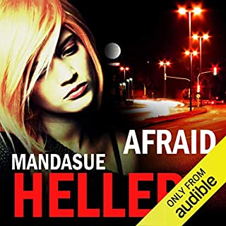 Afraid                   By:                                                                                                                                 Mandasue Heller                               Narrated by:                                                                                                                                 Colleen Prendergast                      Length: 10 hrs and 15 mins     182 ratings     Overall 4.1