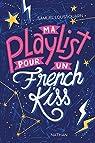 Ma playlist pour un french kiss - Dès 13 ans par Loussouarn