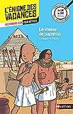 L'énigme des vacances - Le voleur de papyrus - Un roman-jeu pour réviser les principales...