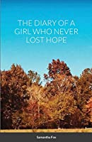 The Diary of a Girl Who Never Lost Hope