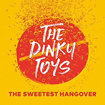 The Sweetest Hangover
