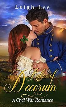 Rules of Decorum: A Civil War Romance by [Leigh Lee]