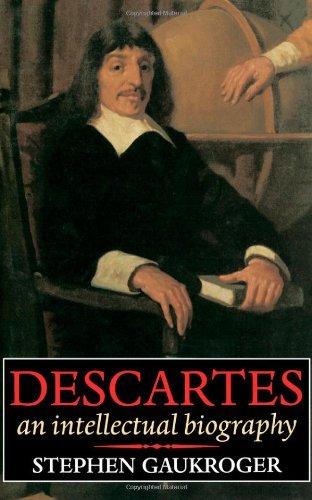 Descartes: An Intellectual Biography (English Edition)
