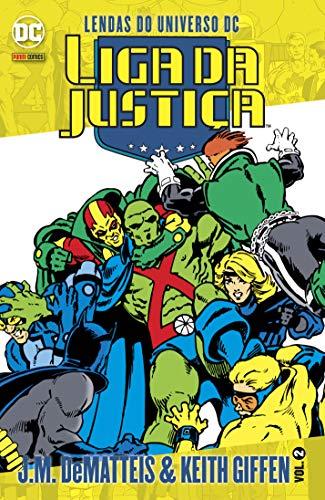 Lendas do Universo Dc. Liga da Justiça - J.M. Dematteis & Keith Giffen Volume 2