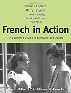 French in Action: A Beginning Course in Language and Culture: The Capretz Method, Third Edition, Workbook, Part 2