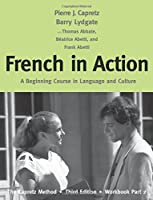 French in Action: A Beginning Course in Language and Culture: The Capretz Method, Workbook, Part 2