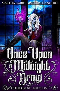 Once Upon A Midnight Drow (Goth Drow Book 1) by [Martha Carr, Michael Anderle]