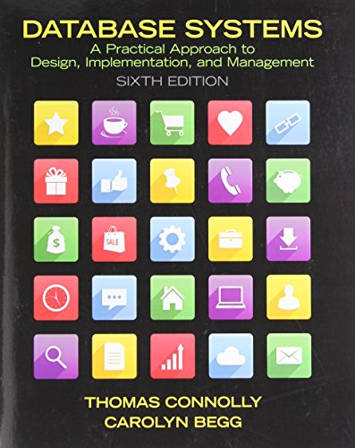 Compare Textbook Prices for Database Systems: A Practical Approach to Design, Implementation, and Management 6 Edition ISBN 8601419584246 by Connolly, Thomas,Begg, Carolyn