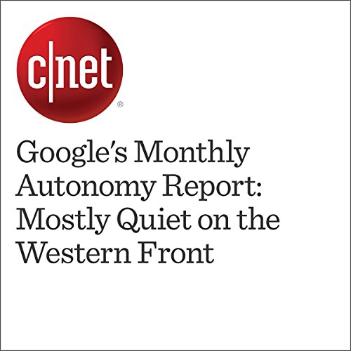 Google's Monthly Autonomy Report: Mostly Quiet on the Western Front audiobook cover art