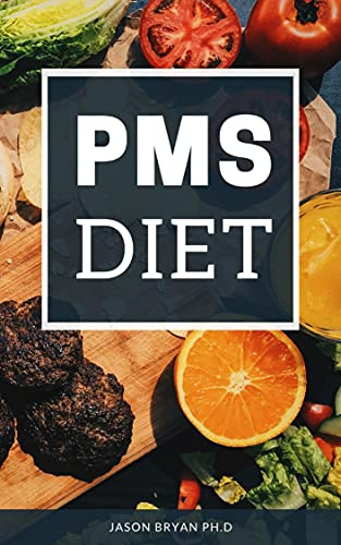 PMS DIET: Complete Recipes on PMS Diet For Healthy Living Before And After Menstrual Period (English Edition)