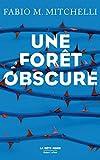 Une forêt obscure (La bête noire) - Format Kindle - 8,99 €