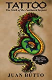 Tattoo: The Mark of the Feathered Serpent: Book One