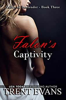 Falon's Captivity (Valley of Surrender Book 3) by [Trent Evans]