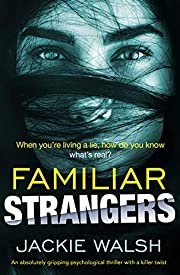 Familiar Strangers: An absolutely gripping psychological thriller with a killer twist