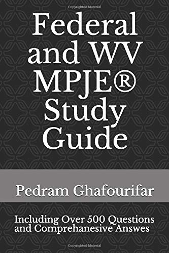 Federal and WV MPJE® Study Guide: Including Over 500 MPJE®-Style Tests and Comprehensive Answers