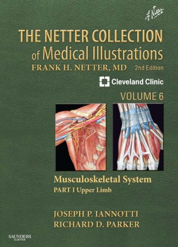 The Netter Collection of Medical Illustrations: Musculoskeletal System, Volume 6, Part I - Upper Limb (Netter Green Book Collection)