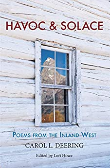 Havoc & Solace: Poems from the Inland West by [Carol Deering, Lori Howe]