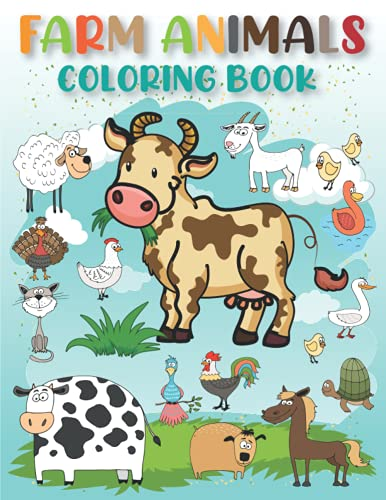 Farm Animals Coloring Book: Relieving Stress Designs Animals, Toddlers will meet a pony, lamb, bunny, calf, rabbit, hen, rooster, duck, turkey, baby ... And So Much More Coloring Book For Kids.