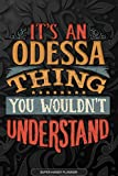 Odessa: It's An Odessa Thing You Wouldn't Understand - Odessa Name Planner With Notebook Journal Calendar Personel Goals Password Manager & Much More, Perfect Gift For A Female Called Odessa