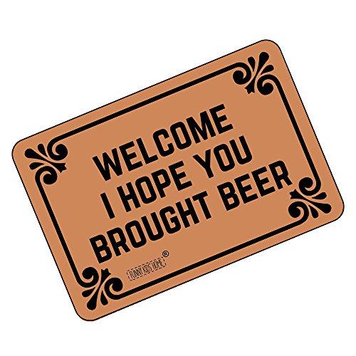 Funny Doormats Welcome! I Hope You Brought Beer - Durable Machine-Washable Indoor/Outdoor Door Mat...